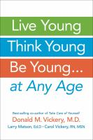 Live Young, Think Young, Be Young ... at Any Age