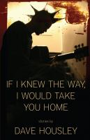 If I Knew the Way, I Would Take You Home
