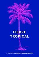Fiebre tropical : a novel by283 pages ; 21 cm