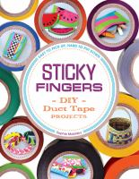 Sticky fingers : DIY duct tape projects