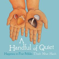 A handful of quiet : happiness in four pebbles