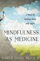 Mindfulness as Medicine