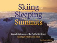 Skiing and Sleeping on the Summits
