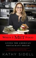 When I met food : living the American restaurant dream