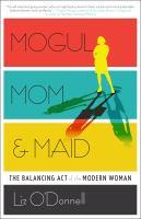 Mogul, Mom, & Maid