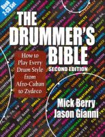 The drummer's bible : how to play every drum style from Afro-Cuban to Zydeco