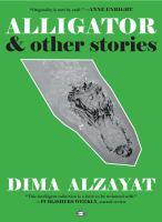 Alligator & Other Stories