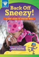 Back Off, Sneezy!