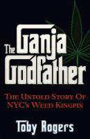 The Ganja Godfather