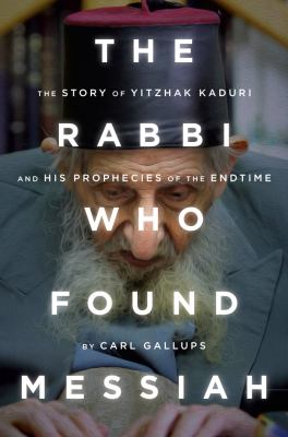 Cover image for The Rabbi Who Found Messiah