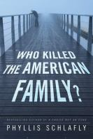 Who Killed the American Family