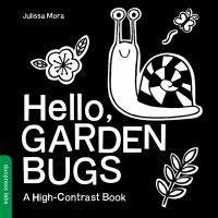 Hello, Garden Bugs : A High-contrast Book