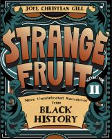 STRANGE FRUIT, VOLUME II : MORE UNCELEBRATED NARRATIVES FROM BLACK HISTORY [graphic Novel]