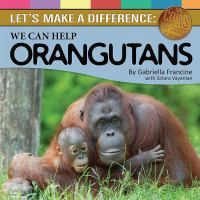 We Can Help Orangutans