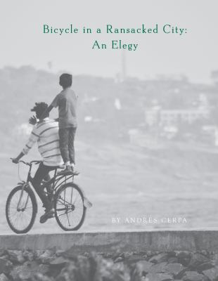 Bicycle in a Ransacked City: An Elegy