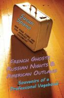 French Ghosts, Russian Nights, and American Outlaws
