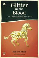 Glitter in the Blood : A Poet's Manifesto for Better, Braver Writing