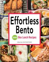 Effortless bento : 300 box lunch recipes