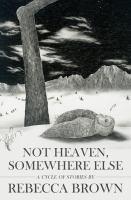 Not Heaven, Somewhere Else