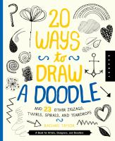 20 Ways to Draw A Doodle and 23 Other Zigzags, Hearts, Spirals, and Teardrops