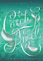 To catch an angel : a novel