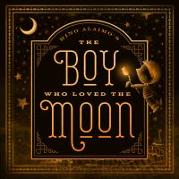 Rino Alaimo's The Boy Who Loved the Moon
