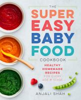 The Super Easy Baby Food Cookbook