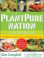 The Plantpure Nation Cookbook : The Official Companion Cookbook to the Breakthrough Film...With Over 150 Plant-Based Recipes