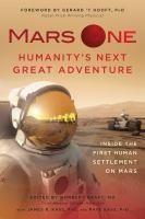 Mars One, Humanity's Next Great Adventure