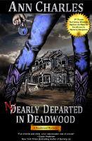Nearly Departed in Deadwood (a Deadwood Mystery--book 1)
