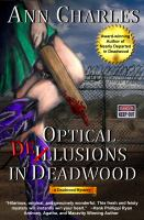 Optical Delusions in Deadwood (a Deadwood Mystery--book 2)