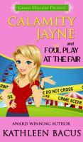 Calamity Jayne and Fowl Play at the Fair