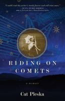 Riding on Comets