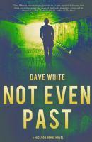 Not Even Past : A Jackson Donne Novel