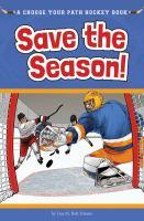 Save the season : a choose your path hockey book