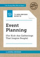 The Non-obvious Guide to Event Planning (for Kick-ass Gatherings That Inspire People)