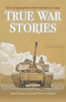 True War Stories : Tales of Deployment From Vietnam to Today