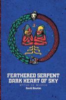Feathered Serpent, Dark Heart of Sky
