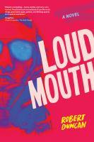 Loudmouth : a novel