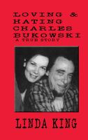 Loving and Hating Charles Bukowski