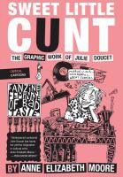 Sweet Little C*nt: The Graphic Work of Julie Doucet