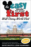 The Easy Guide to your First Walt Disney World Visit 2016