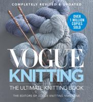 Vogue knitting : the ultimate knitting book