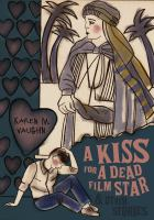 A Kiss for A Dead Film Star and Other Stories