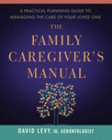 The Family Caregiver's Manual