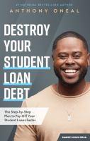 Destroy your Student Loan Debt