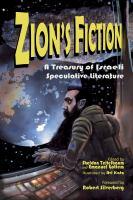 ZION'S FICTION : A TREASURY OF ISRAELI SPECULATIVE LITERATURE