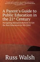 Parent's Guide to Public Education in the 21st Century