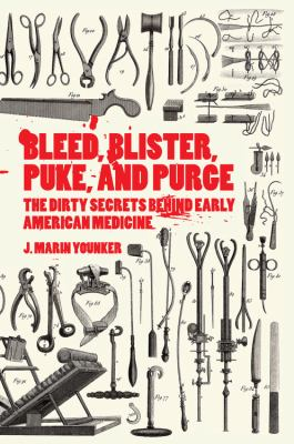 Cover image for Bleed, Blister, Puke, and Purge