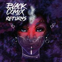 Black Comix Returns / Damian Duffy & John Jennings, Creative Directors